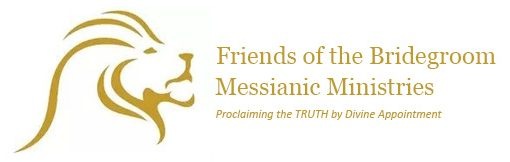 Friends of the Bridegroom Messianic Ministries